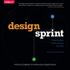 Design Sprint: A Practical Guidebook for Building Great Digital Products Cover Image