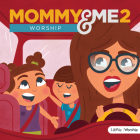 Mommy and Me Worship, Vol. 2 CD Cover Image