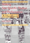 Making Site-Specific Theatre and Performance: A Handbook Cover Image