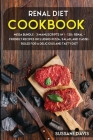 Renal Diet Cookbook: MEGA BUNDLE - 3 Manuscripts in 1 - 120+ Renal - friendly recipes including Pizza, Salad, and Casseroles for a deliciou Cover Image