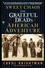 Sweet Chaos: The Grateful Dead's American Adventure Cover Image