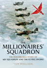 The Millionaires' Squadron: The Remarkable Story of 601 Squadron and the Flying Sword Cover Image