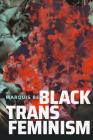 Black Trans Feminism Cover Image