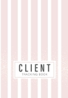 Client Tracking Book: Line Light Pink Cover - Client Data Organizer Notebook with Alphabetical Tabs A - Z - Information Keeper Customer Serv Cover Image