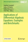 Applications of Differential-Algebraic Equations: Examples and Benchmarks (Differential-Algebraic Equations Forum) Cover Image
