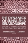 The Dynamics of Sunni-Shia Relationships: Doctrine, Transnationalism, Intellectuals and the Media Cover Image