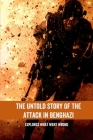 The Untold Story Of The Attack In Benghazi: Explores What Went Wrong: Soldiers Of Benghazi Real Story Cover Image