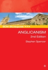 SCM Studyguide: Anglicanism, 2nd edition (Scm Study Guide) Cover Image