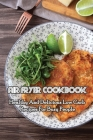 Air Fryer Cookbook: Healthy And Delicious Low Carb Recipes For Busy People: Healthy Keto Air Fryer Cookbook Cover Image