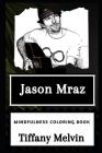 Jason Mraz Mindfulness Coloring Book Cover Image
