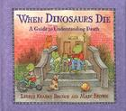 When Dinosaurs Die: A Guide to Understanding Death (Dino Tales: Life Guides for Families) Cover Image
