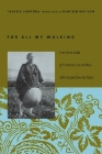 For All My Walking: Free-Verse Haiku of Taneda Santoka with Excerpts from His Diaries (Modern Asian Literature) Cover Image