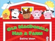Old MacDonald Had a Farm (Salina Yoon Books) Cover Image