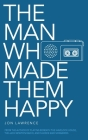 The Man Who Made Them Happy Cover Image