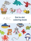 ABC Dot to Dot Coloring Book: tracing shapes & letters, coloring activities, find the hiden letter activities, Color each letter in the drawing with Cover Image