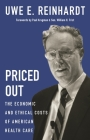 Priced Out: The Economic and Ethical Costs of American Health Care Cover Image
