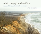 A Meeting of Land and Sea: Nature and the Future of Martha's Vineyard Cover Image