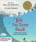 The Tree That Time Built: A Celebration of Nature, Science, and Imagination [With CD (Audio)] Cover Image