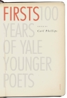 Firsts: 100 Years of Yale Younger Poets (Yale Series of Younger Poets) Cover Image