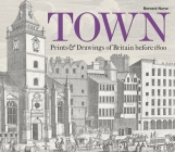Town: Prints & Drawings of Britain before 1800 Cover Image