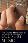 The Oxford Handbook of Country Music (Oxford Handbooks) Cover Image