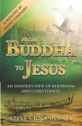 From Buddha to Jesus: An Insider's View of Buddhism and Christianity Cover Image