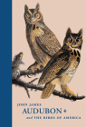 John James Audubon and the Birds of America: A Visionary Achievement in Ornithological Illustration Cover Image