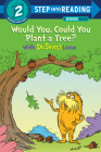 Would You, Could You Plant a Tree? With Dr. Seuss's Lorax (Step into Reading) Cover Image