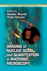 Imaging of Nucleic Acids and Quantitation in Photonic Microscopy (Methods in Visualization) Cover Image