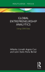 Global Entrepreneurship Analytics: Using Gem Data (Routledge Focus on Business and Management) Cover Image