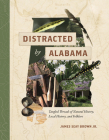 Distracted by Alabama: Tangled Threads of Natural History, Local History, and Folklore Cover Image