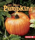 Pumpkins (First Step Nonfiction -- Plant Life Cycles) Cover Image