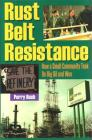 Rust Belt Resistance: How a Small Community Took on Big Oil and Won Cover Image
