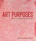 Art Purposes: Object Lessons for the Liberal Arts Cover Image