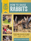 How to Raise Rabbits: Everything You Need to Know, Updated & Revised Third Edition (FFA) Cover Image