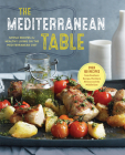 The Mediterranean Table: Simple Recipes for Healthy Living on the Mediterranean Diet Cover Image