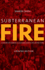 Subterranean Fire: A History of Working-Class Radicalism in the United States Cover Image
