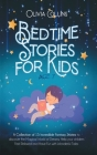 Bedtime Stories for Kids Age 7: A Collection of 15 Incredible Fantasy Stories to discover the Magical World of Dreams, Help your children Feel Relaxed Cover Image