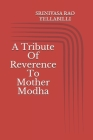 A Tribute Of Reverence To Mother Modha Cover Image