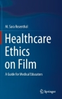 Healthcare Ethics on Film: A Guide for Medical Educators Cover Image