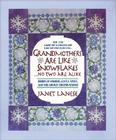 Grandmothers Are Like Snowflakes...No Two Are Alike: Words of Wisdom, Gentle Advice, & Hilarious Observations Cover Image