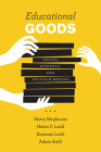Educational Goods: Values, Evidence, and Decision-Making Cover Image