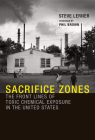 Sacrifice Zones: The Front Lines of Toxic Chemical Exposure in the United States Cover Image