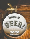 Have a Beer! 2020 Calendar Cover Image