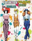Fashion Coloring Books For Adults: Fun Fashion and Fresh Styles! Cover Image