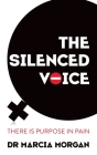 The Silenced Voice: There Is Purpose in Pain Cover Image