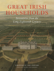 Great Irish Households: Inventories from the Long Eighteenth Century Cover Image