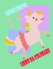 Unicorni Libro da Colorare: Divertente Libri da colorare per i bambini le ragazze età 8-12 anni Olds - Regali di compleanno favori di partito acce Cover Image