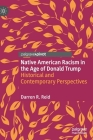 Native American Racism in the Age of Donald Trump: Historical and Contemporary Perspectives Cover Image