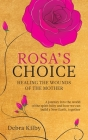 Rosa's Choice: A journey to the world of the spirit baby and how we can build a New Earth, together Cover Image